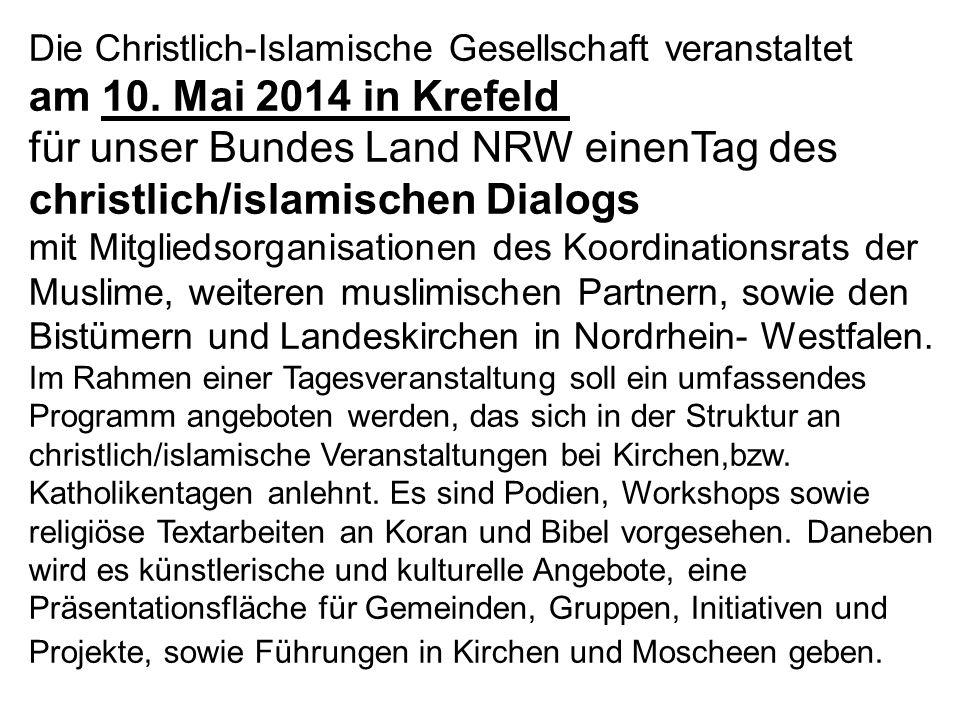 für unser Bundes Land NRW einenTag des christlich/islamischen Dialogs