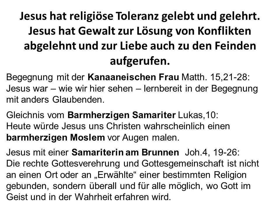 Jesus hat religiöse Toleranz gelebt und gelehrt