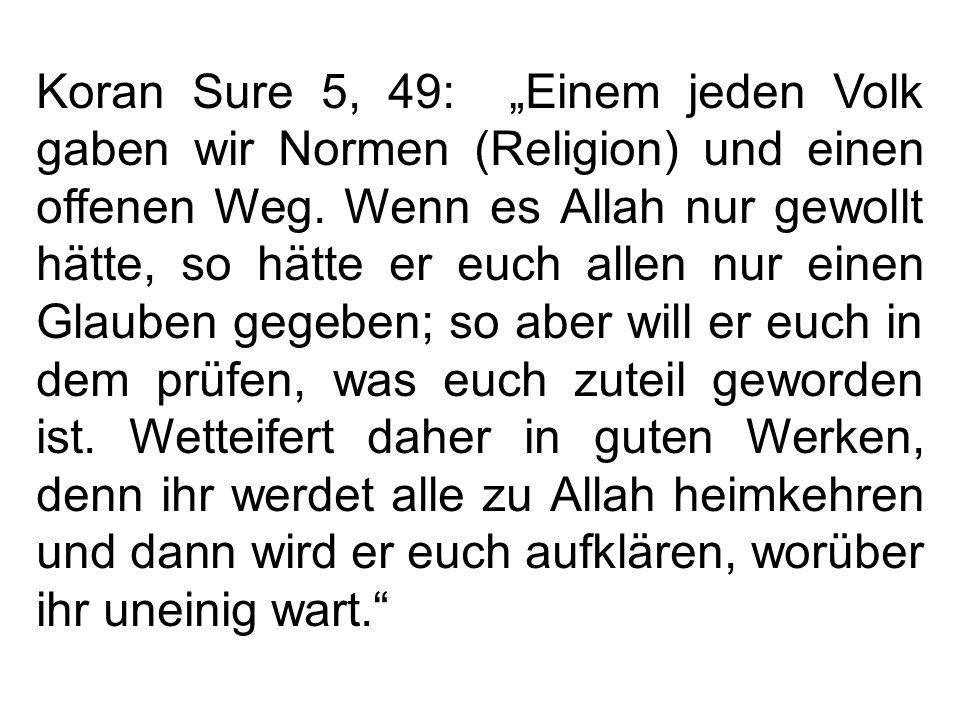 """Koran Sure 5, 49: """"Einem jeden Volk gaben wir Normen (Religion) und einen offenen Weg."""