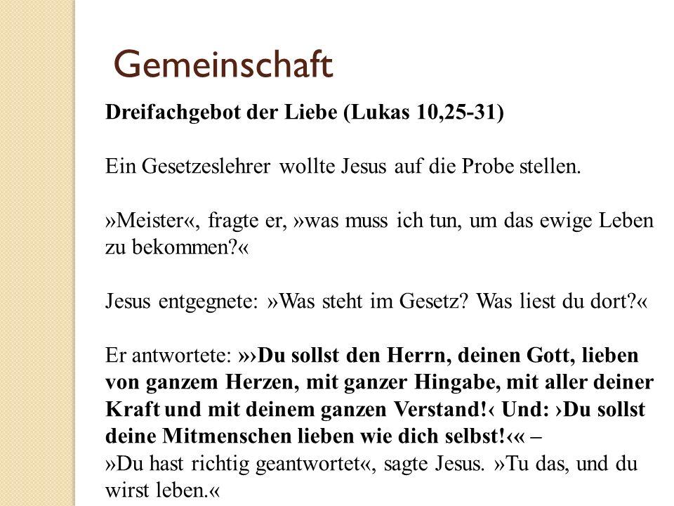 Gemeinschaft Dreifachgebot der Liebe (Lukas 10,25-31)