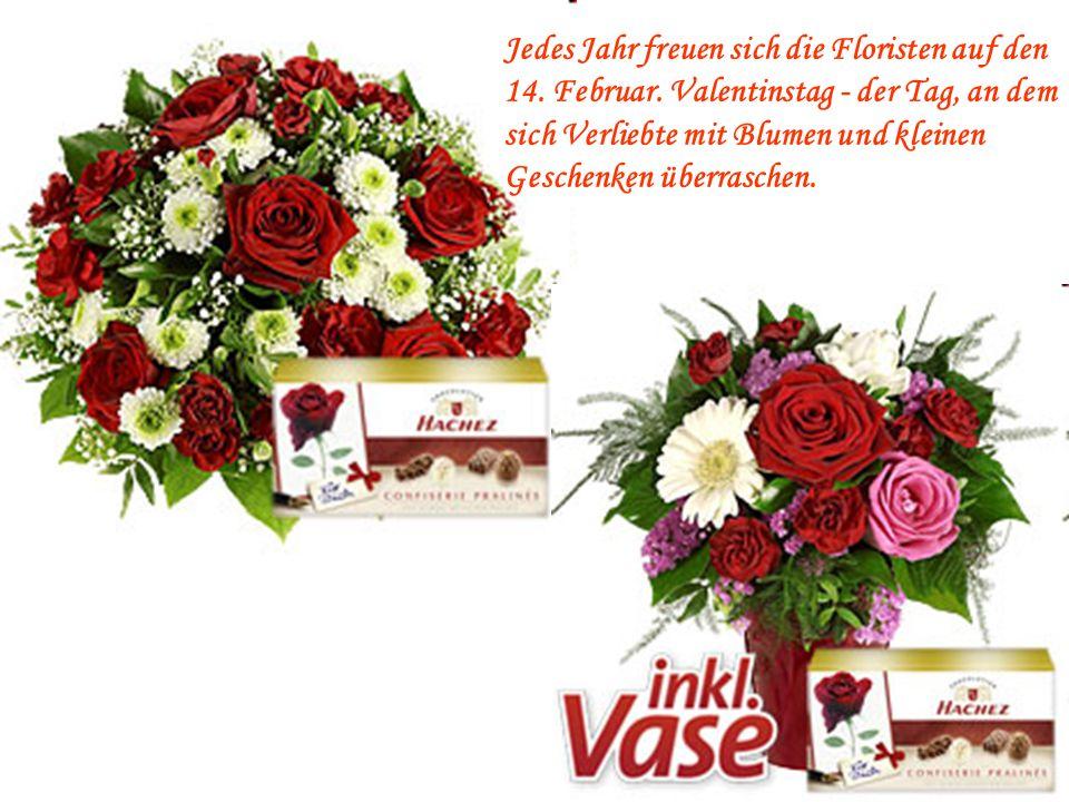 Jedes Jahr freuen sich die Floristen auf den 14. Februar