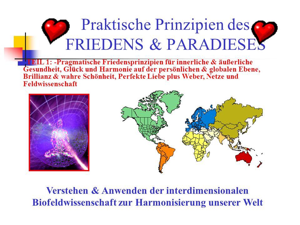 Praktische Prinzipien des FRIEDENS & PARADIESES