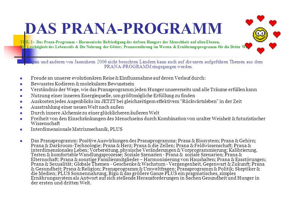 DAS PRANA-PROGRAMM TEIL 2:- Das Prana-Programm – Harmonische Befriedigung des tiefsten Hungers der Menschheit auf allen Ebenen,