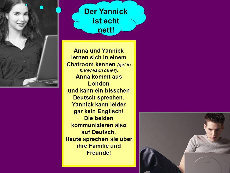 Der Yannick ist echt nett!