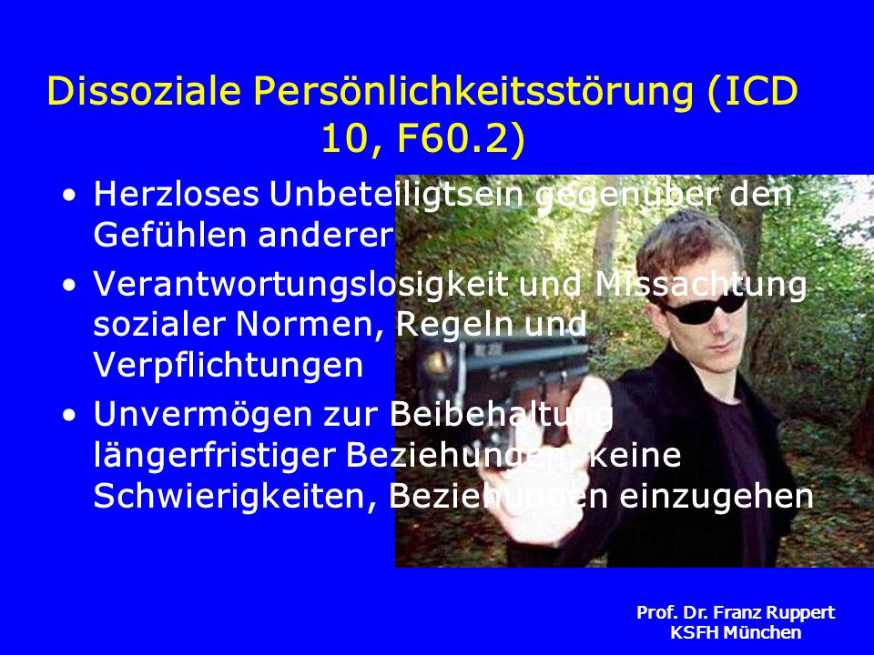 Dissoziale Persönlichkeitsstörung (ICD 10, F60.2)