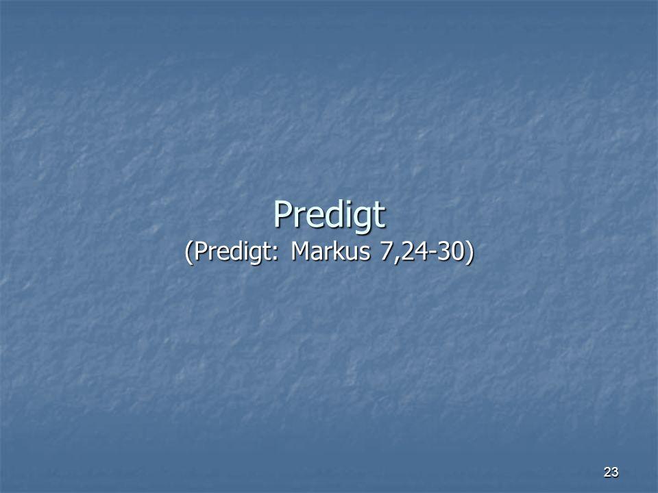 Predigt (Predigt: Markus 7,24-30)