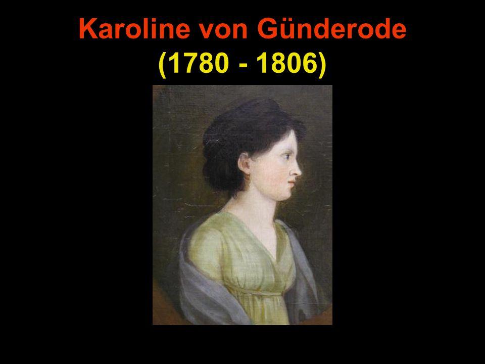 Karoline von Günderode (1780 - 1806)