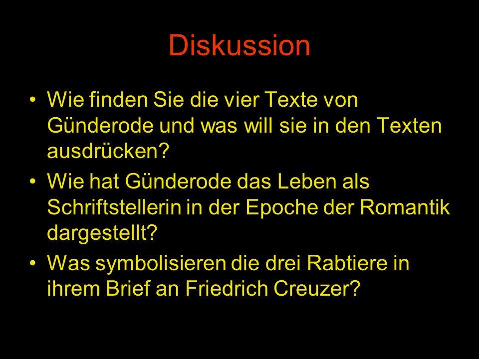 Diskussion Wie finden Sie die vier Texte von Günderode und was will sie in den Texten ausdrücken