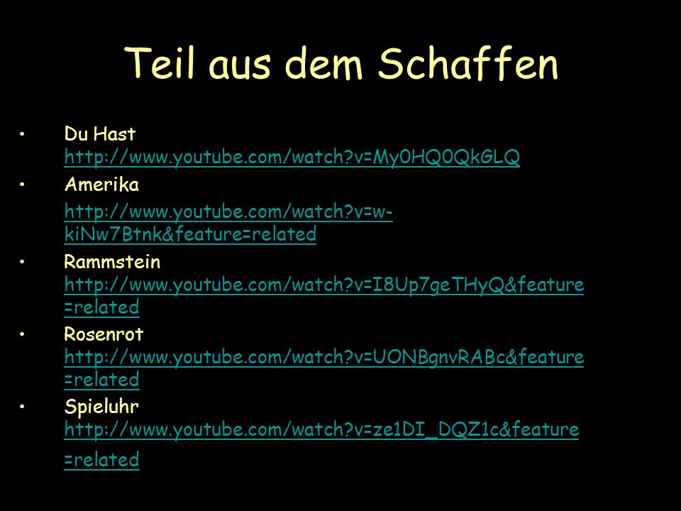 Teil aus dem Schaffen Du Hast http://www.youtube.com/watch v=My0HQ0QkGLQ. Amerika. http://www.youtube.com/watch v=w-kiNw7Btnk&feature=related.
