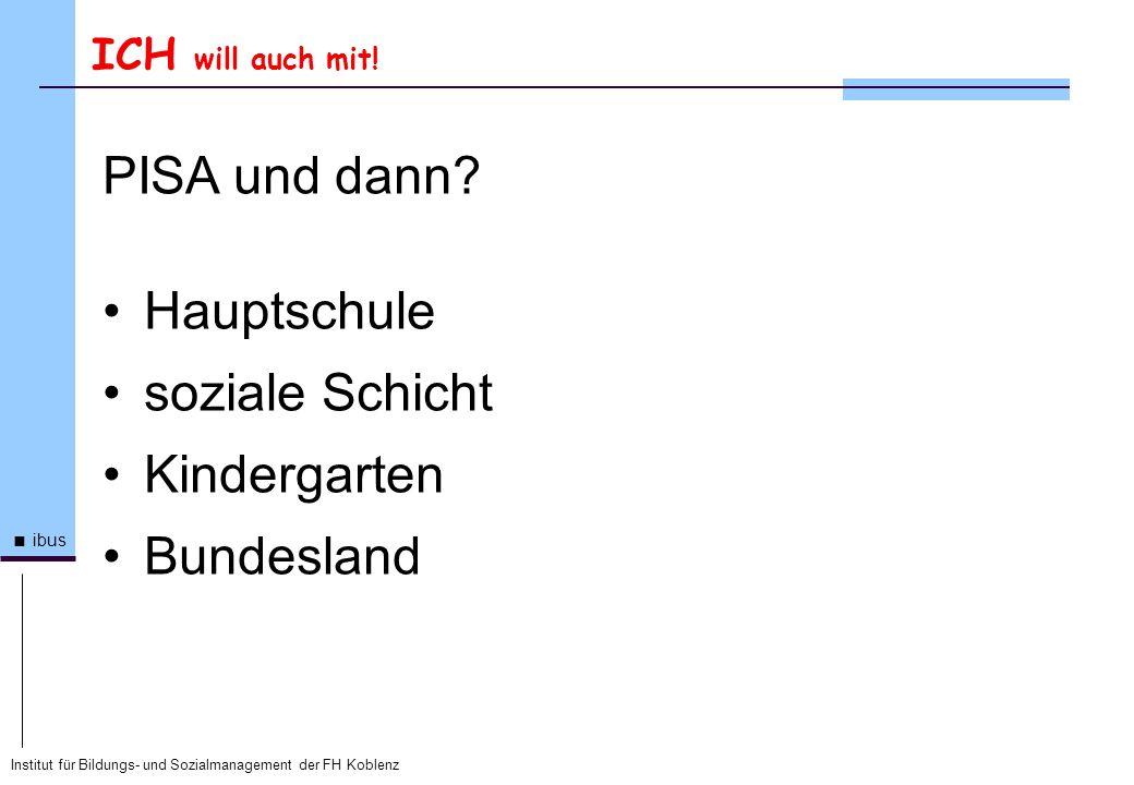 PISA und dann Hauptschule soziale Schicht Kindergarten Bundesland