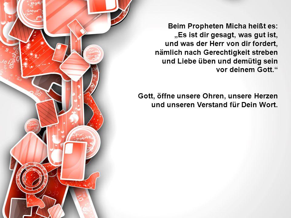 Beim Propheten Micha heißt es: