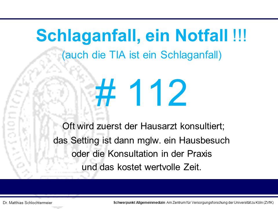 # 112 Schlaganfall, ein Notfall !!!