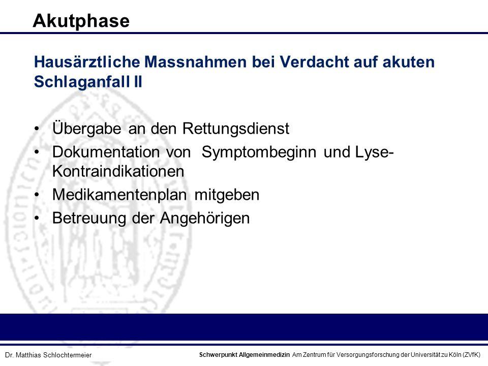Akutphase Hausärztliche Massnahmen bei Verdacht auf akuten Schlaganfall II. Übergabe an den Rettungsdienst.
