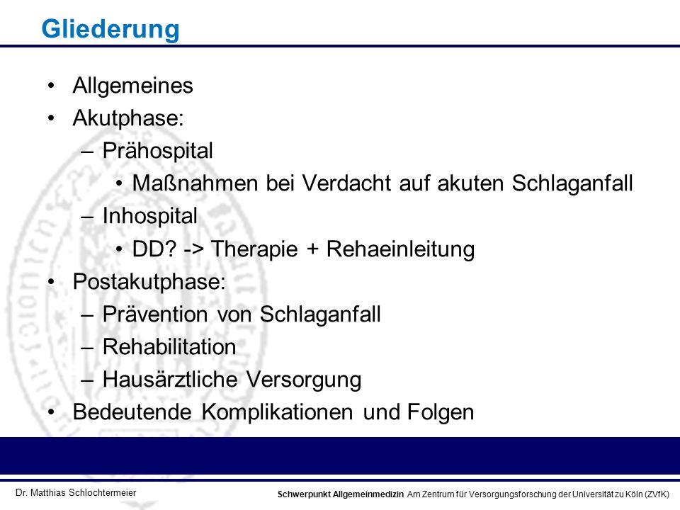 Gliederung Allgemeines Akutphase: Prähospital