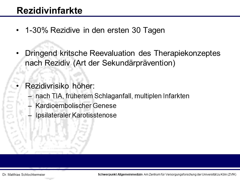 Rezidivinfarkte 1-30% Rezidive in den ersten 30 Tagen