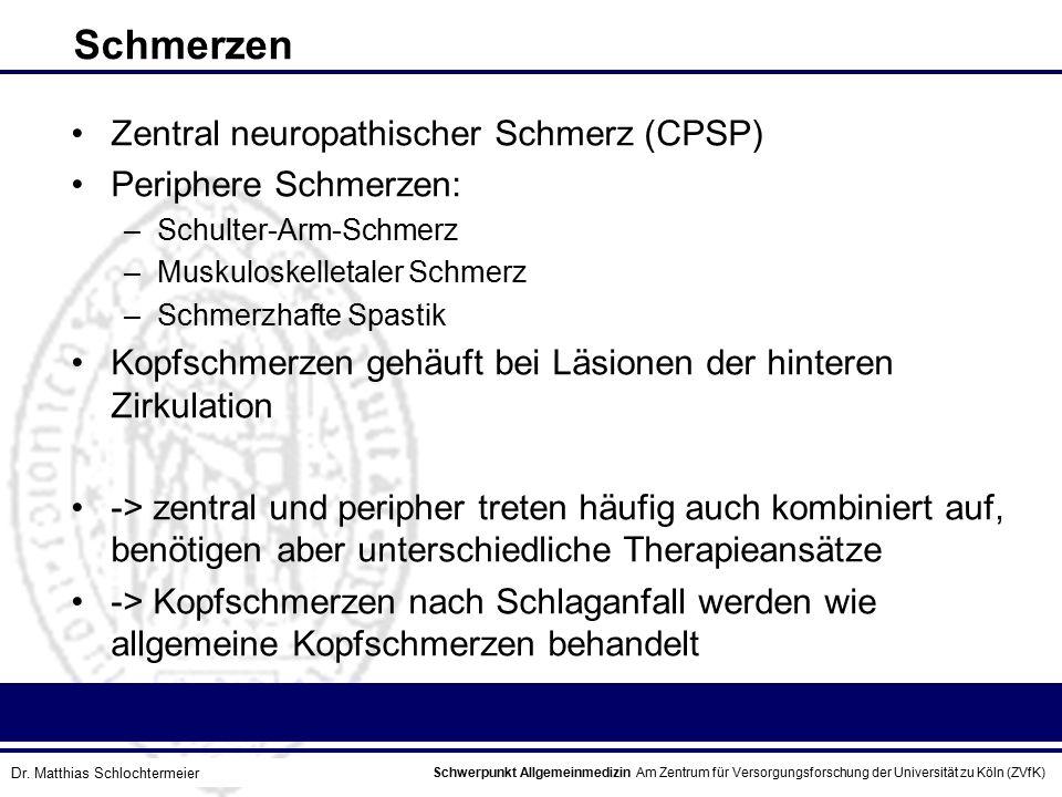 Schmerzen Zentral neuropathischer Schmerz (CPSP) Periphere Schmerzen: