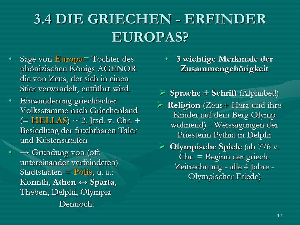 3.4 DIE GRIECHEN - ERFINDER EUROPAS
