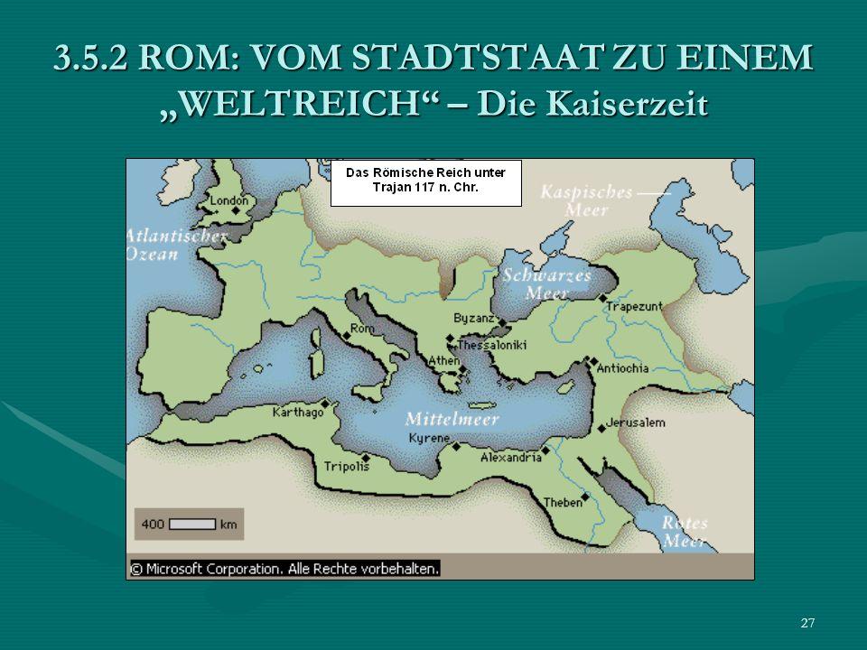 """3.5.2 ROM: VOM STADTSTAAT ZU EINEM """"WELTREICH – Die Kaiserzeit"""