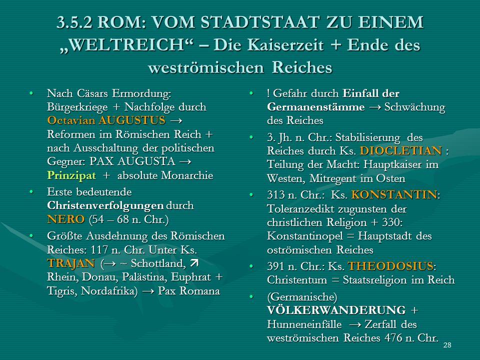 """3.5.2 ROM: VOM STADTSTAAT ZU EINEM """"WELTREICH – Die Kaiserzeit + Ende des weströmischen Reiches"""