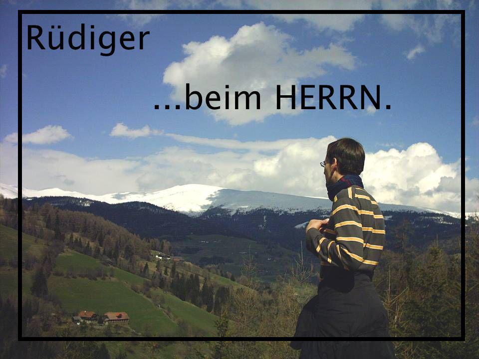 Rüdiger ...beim HERRN.