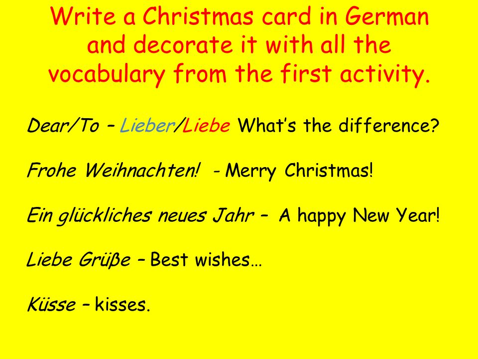 Write a Christmas card in German and decorate it with all the vocabulary from the first activity.