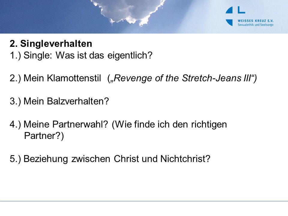"2. Singleverhalten 1.) Single: Was ist das eigentlich 2.) Mein Klamottenstil (""Revenge of the Stretch-Jeans III )"
