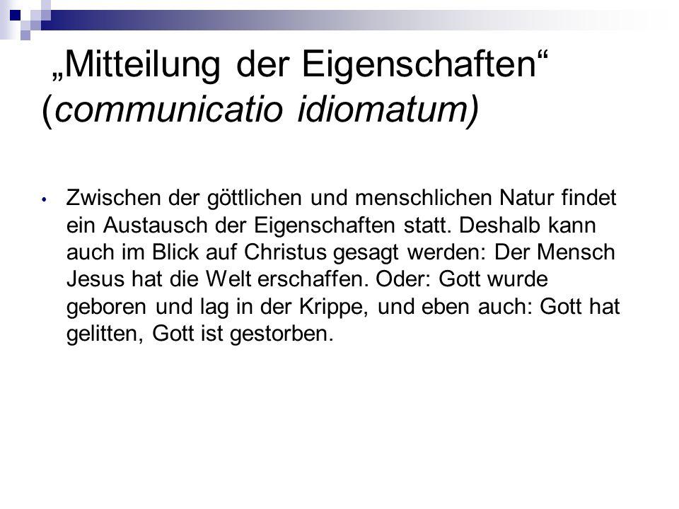 """""""Mitteilung der Eigenschaften (communicatio idiomatum)"""