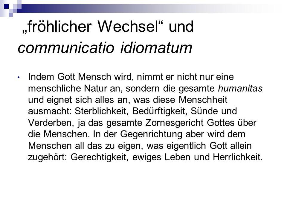 """""""fröhlicher Wechsel und communicatio idiomatum"""