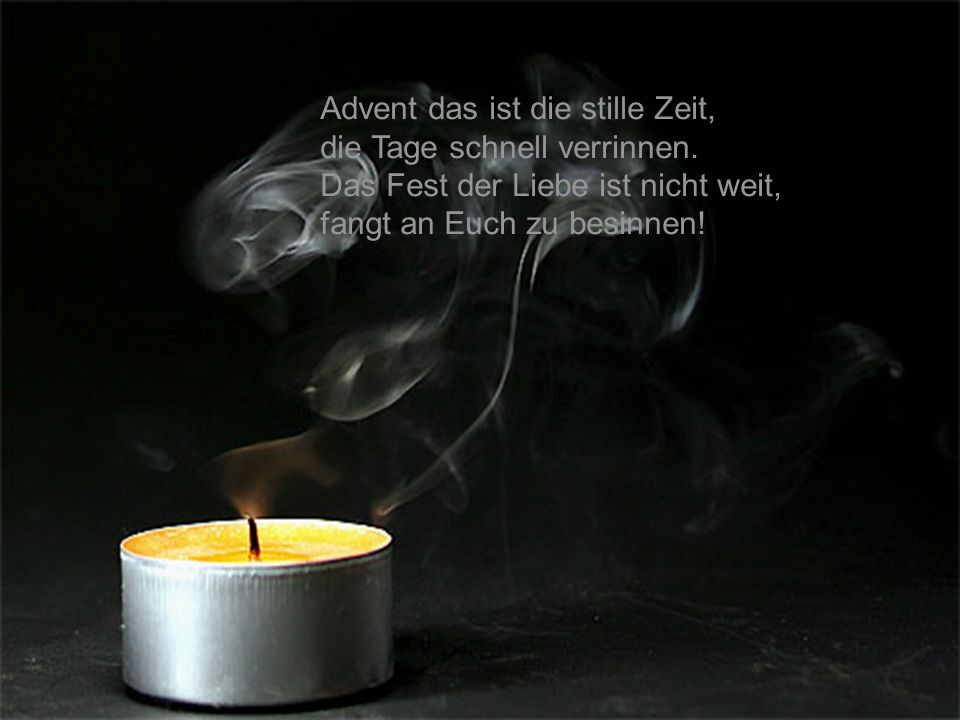 Advent das ist die stille Zeit,