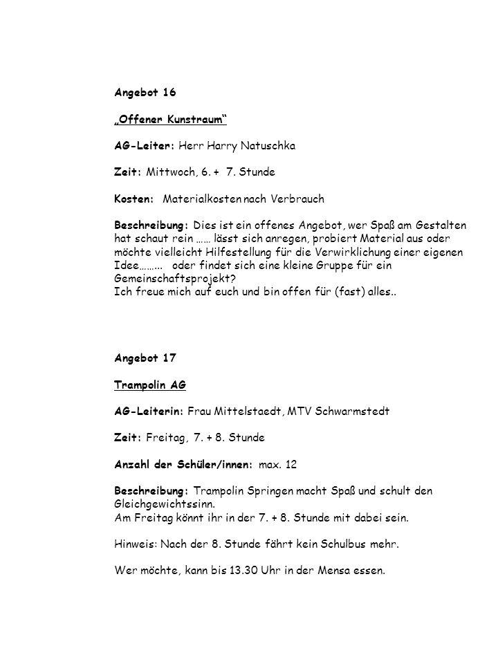 """Angebot 16 """"Offener Kunstraum AG-Leiter: Herr Harry Natuschka Zeit: Mittwoch, 6."""