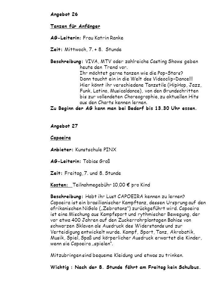 Angebot 26 Tanzen für Anfänger AG-Leiterin: Frau Katrin Ranke Zeit: Mittwoch, 7.