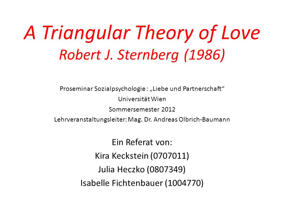 A Triangular Theory of Love Robert J. Sternberg (1986)