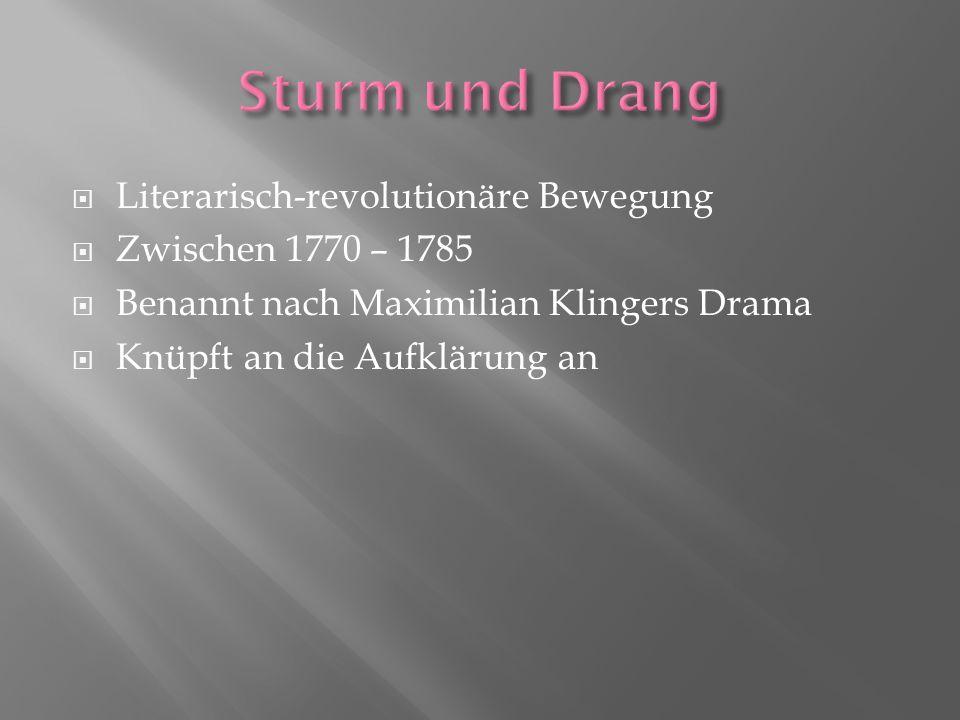 Sturm und Drang Literarisch-revolutionäre Bewegung