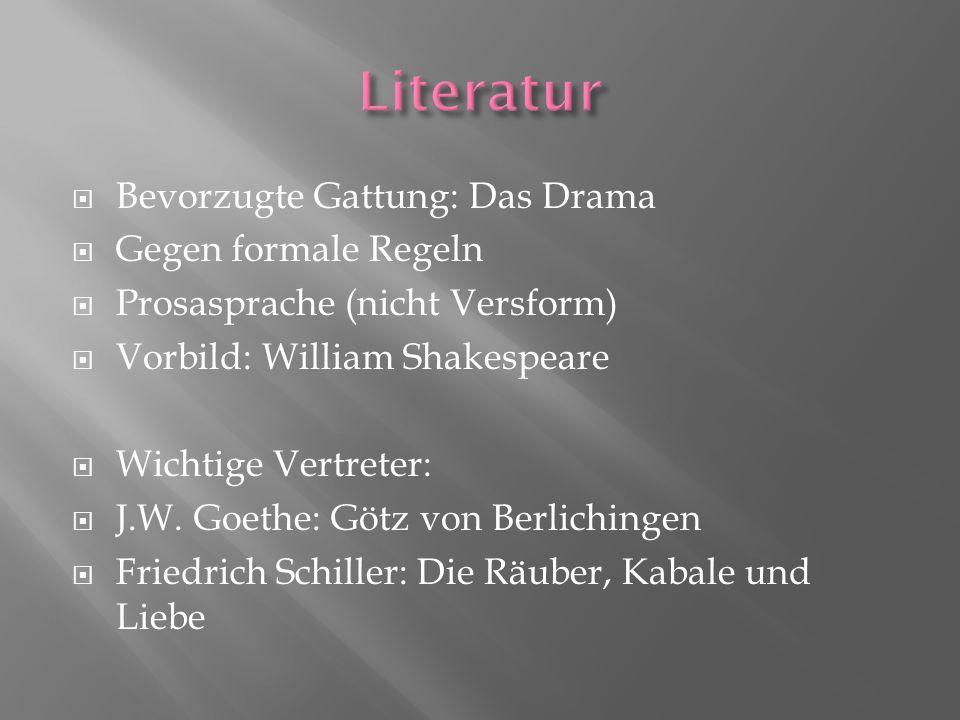 Literatur Bevorzugte Gattung: Das Drama Gegen formale Regeln