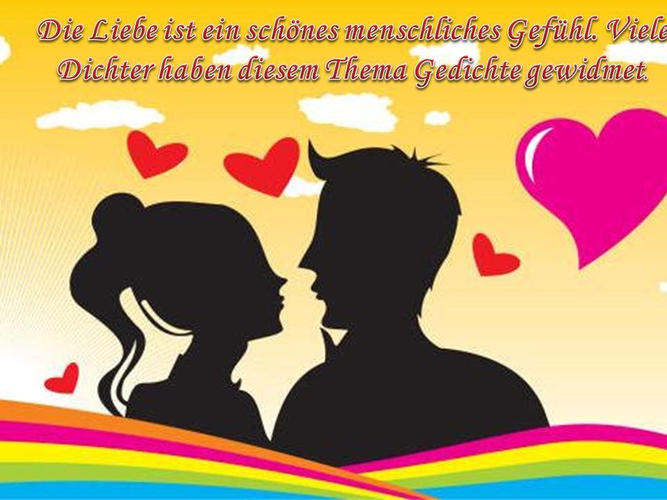 Die Liebe ist ein schönes menschliches Gefühl