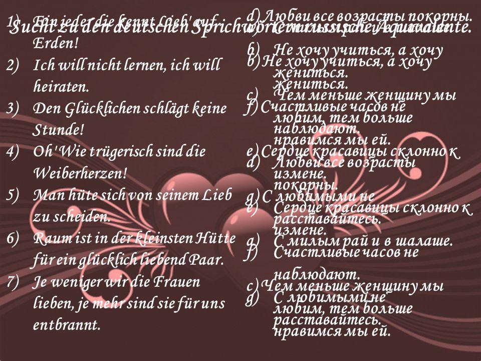 Sucht zu den deutschen Sprichwörtern russische Äquivalente.
