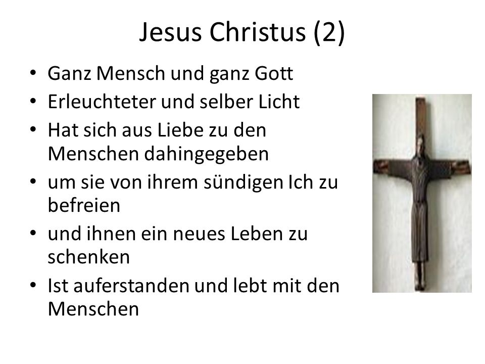 Jesus Christus (2) Ganz Mensch und ganz Gott