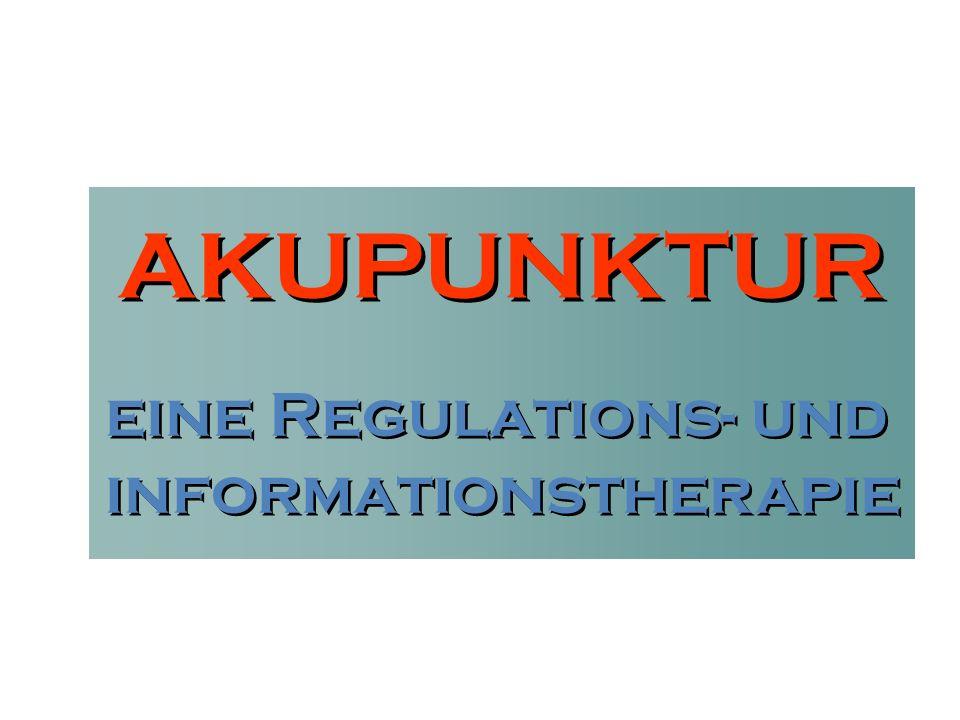 AKUPUNKTUR eine Regulations- und informationstherapie