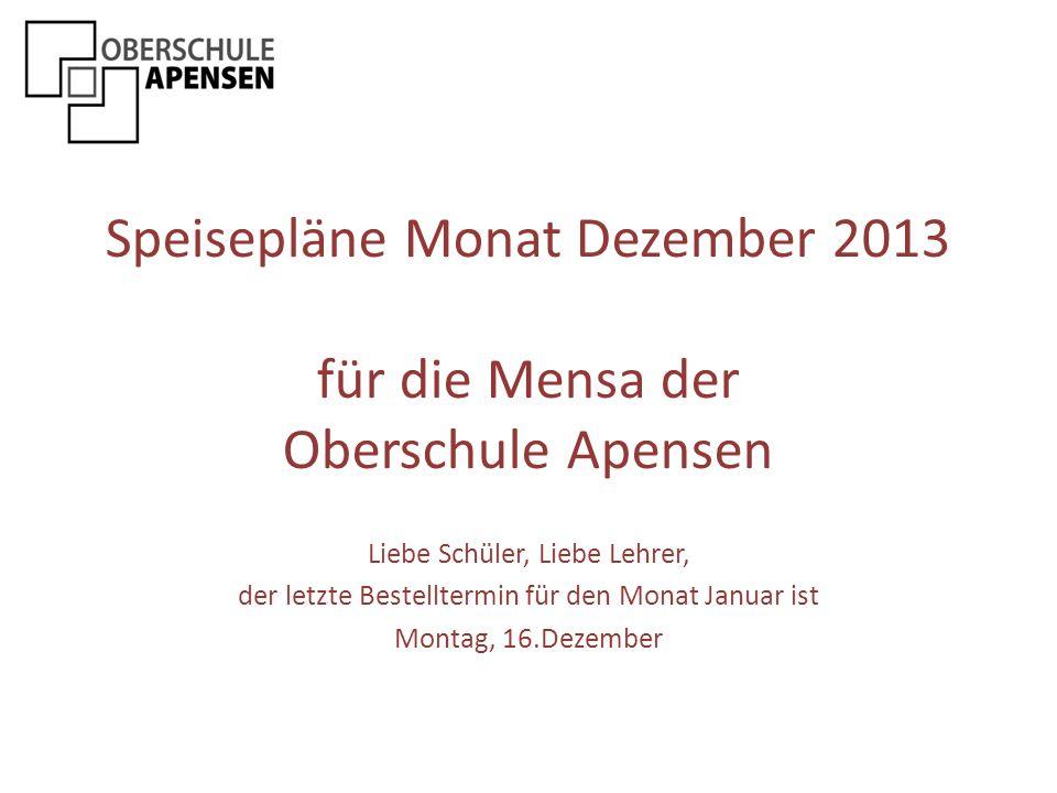 Speisepläne Monat Dezember 2013 für die Mensa der Oberschule Apensen