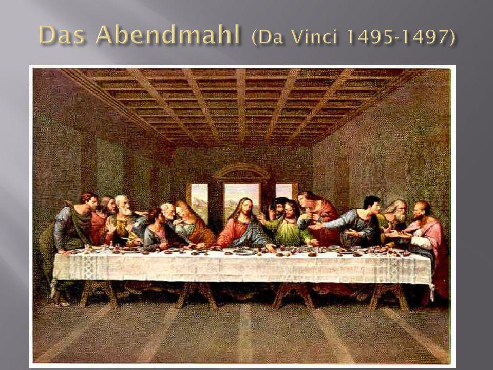 Das Abendmahl (Da Vinci 1495-1497)