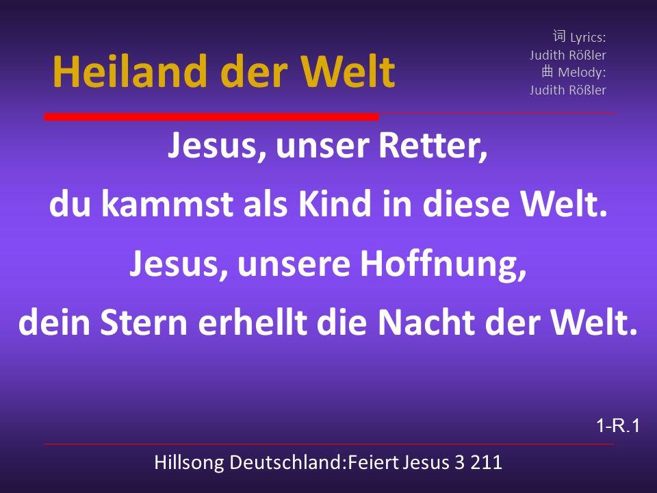 Heiland der Welt Jesus, unser Retter,