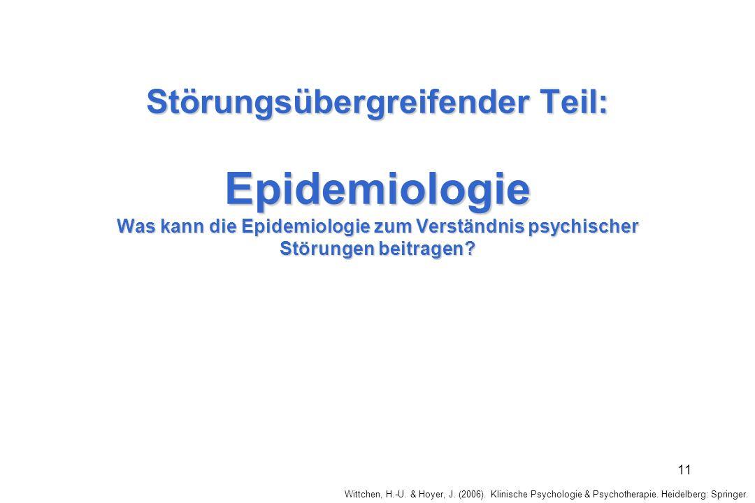 Störungsübergreifender Teil: Epidemiologie Was kann die Epidemiologie zum Verständnis psychischer Störungen beitragen