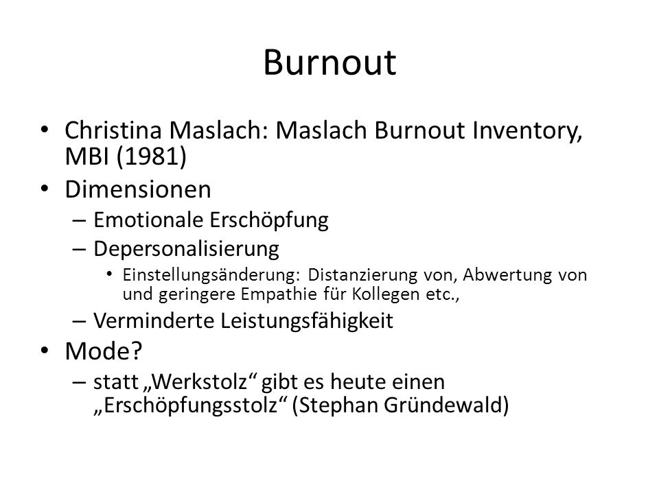 Burnout Christina Maslach: Maslach Burnout Inventory, MBI (1981)