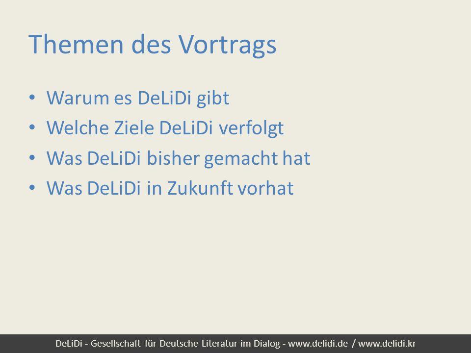 Themen des Vortrags Warum es DeLiDi gibt Welche Ziele DeLiDi verfolgt
