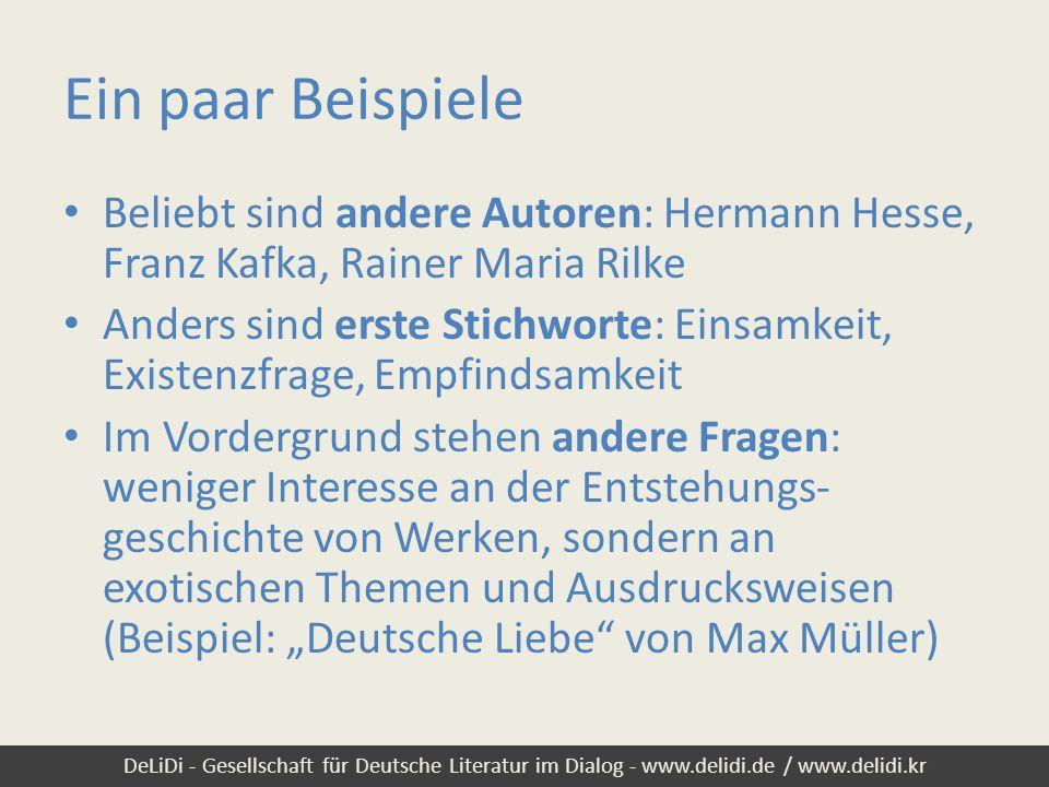 Ein paar Beispiele Beliebt sind andere Autoren: Hermann Hesse, Franz Kafka, Rainer Maria Rilke.