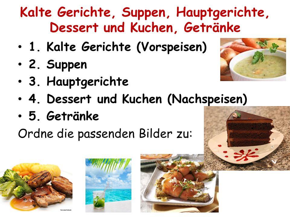 Kalte Gerichte, Suppen, Hauptgerichte, Dessert und Kuchen, Getränke