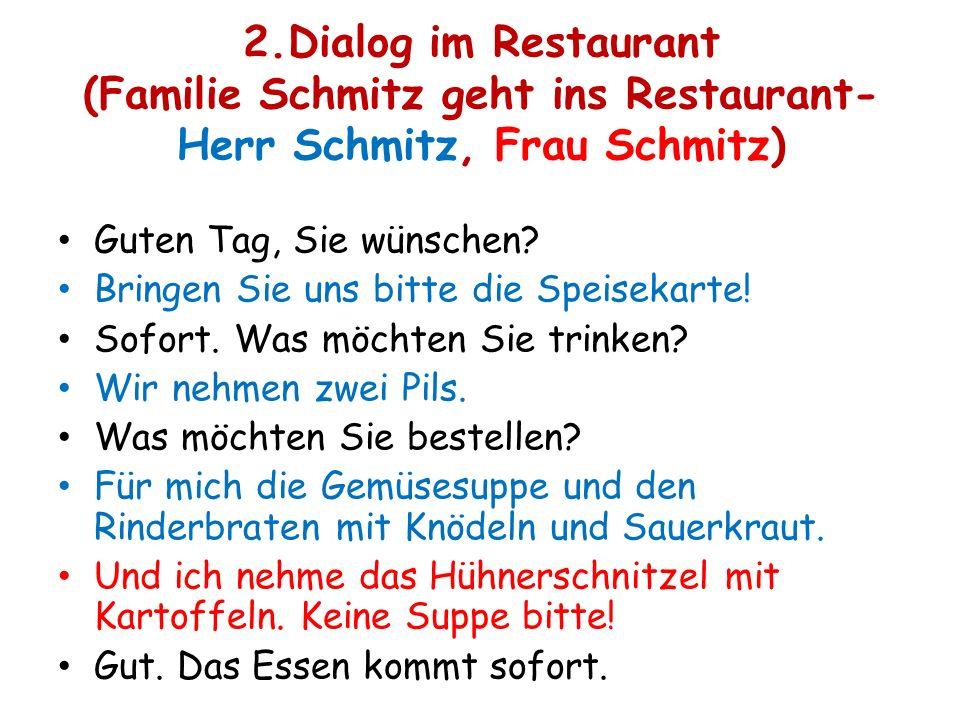 2.Dialog im Restaurant (Familie Schmitz geht ins Restaurant-Herr Schmitz, Frau Schmitz)