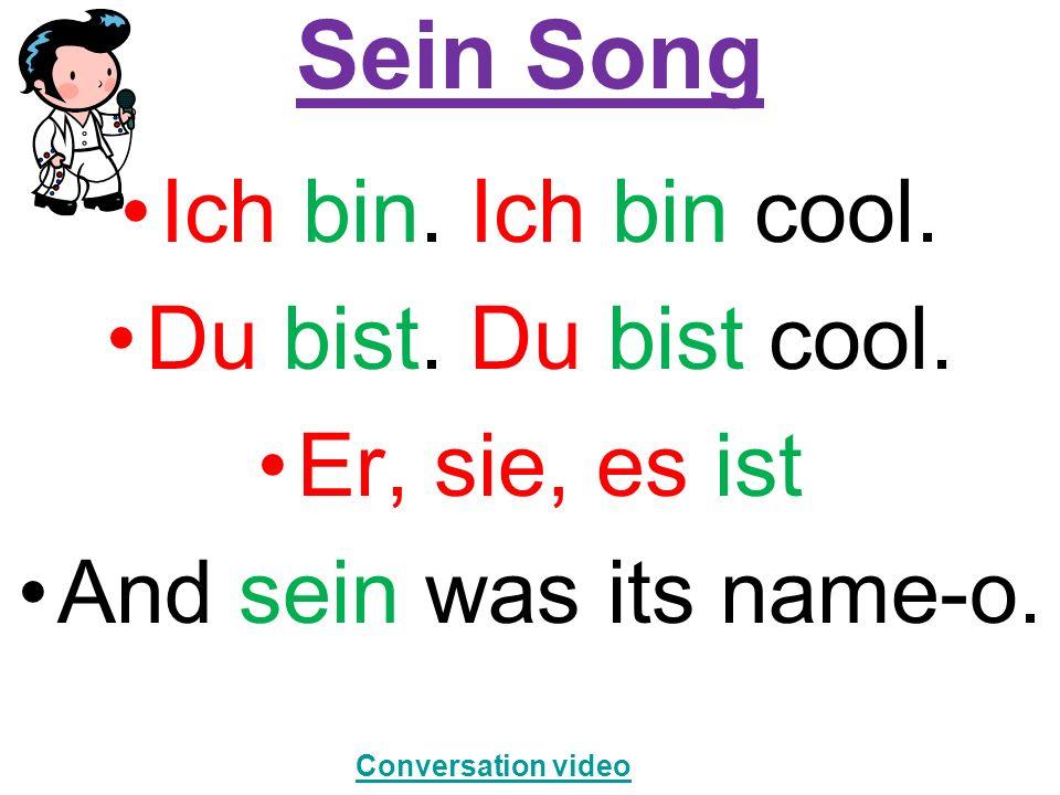 Sein Song Ich bin. Ich bin cool. Du bist. Du bist cool.