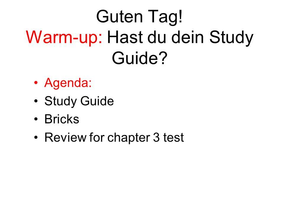 Guten Tag! Warm-up: Hast du dein Study Guide