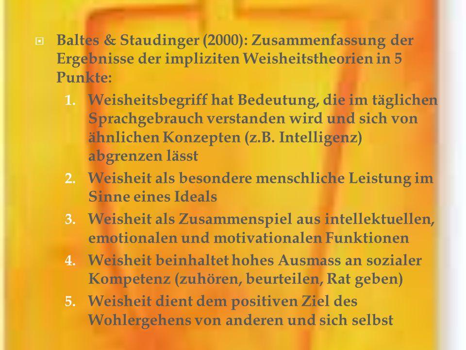 Baltes & Staudinger (2000): Zusammenfassung der Ergebnisse der impliziten Weisheitstheorien in 5 Punkte: